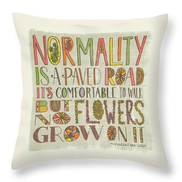 Normality Is A Paved Road It's Comfortable To Walk But No Flowers Grow On It Van Gogh Throw Pillow