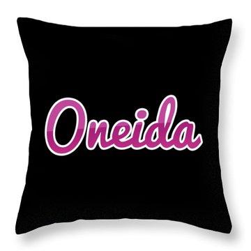 Oneida #oneida Throw Pillow