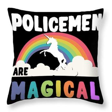 Policemen Are Magical Throw Pillow