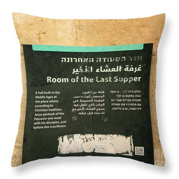 Throw Pillow featuring the photograph Room Of The Last Supper by Mae Wertz