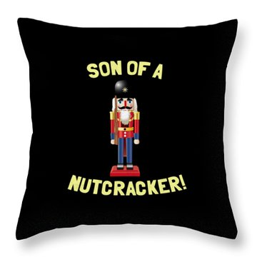 Son Of A Nutcracker Throw Pillow
