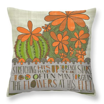 Stretching His Hands Up To Reach The Stars Too Often Man Forgets The Flowers At His Feet Jeremy Bent Throw Pillow