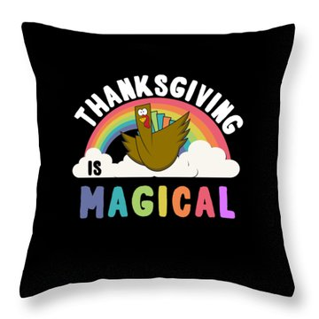 Throw Pillow featuring the digital art Thanksgiving Is Magical by Flippin Sweet Gear