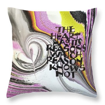 The Heart Has Its Reasons Throw Pillow