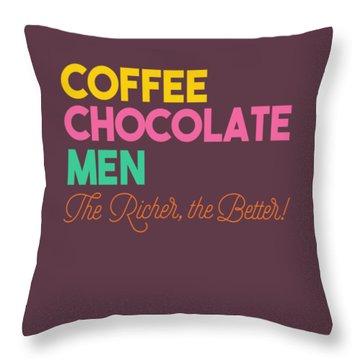 The Richer The Better Throw Pillow