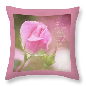 The Rose Speaks Of Love Photograph Throw Pillow