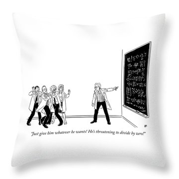 Threatening To Divide By Zero Throw Pillow