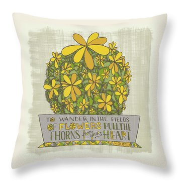 To Wander In The Fields Of Flowers Pull The Thorns From Your Heart Rumi Quote Throw Pillow