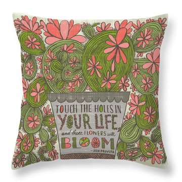 Touch The Holes In Your Life And The Flowers Will Bloom Zen Proverb Throw Pillow