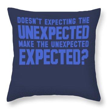Unexpected Throw Pillow