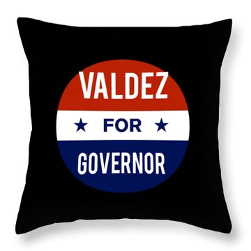 Valdez For Governor 2018 Throw Pillow