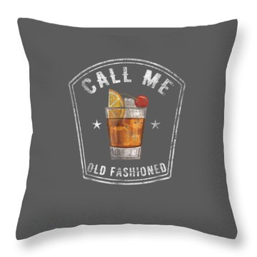 Vintage Call Me Old Fashioned Whiskey Funny T Shirt Throw Pillow