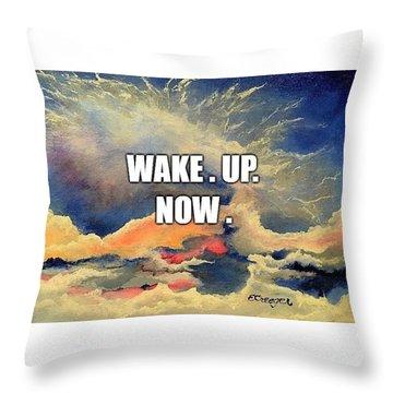 Wake. Up. Now. Throw Pillow