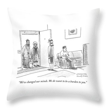 We Do Want To Be A Burden To You Throw Pillow