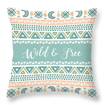 Wild And Free - Boho Chic Ethnic Nursery Art Poster Print Throw Pillow