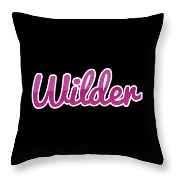 Wilder #wilder Throw Pillow