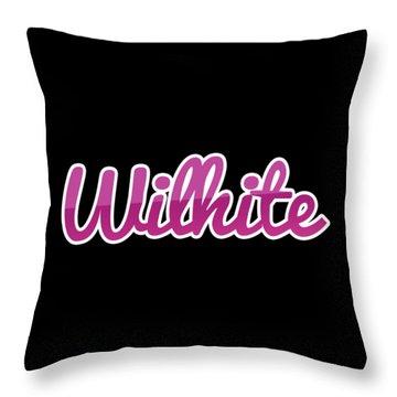 Wilhite #wilhite Throw Pillow