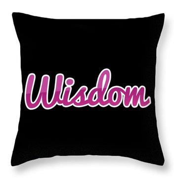 Wisdom #wisdom Throw Pillow