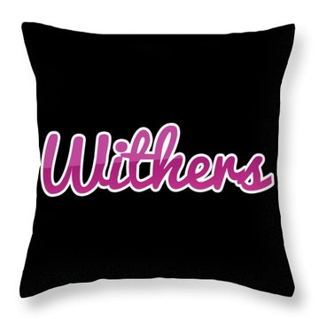Withers #withers Throw Pillow