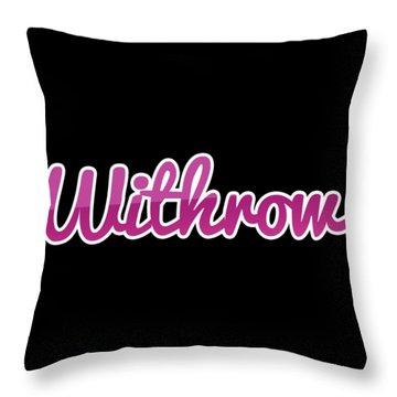 Withrow #withrow Throw Pillow