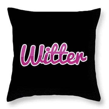 Witter #witter Throw Pillow