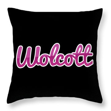 Wolcott #wolcott Throw Pillow