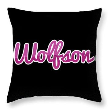 Wolfson #wolfson Throw Pillow