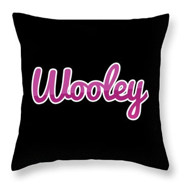 Wooley #wooley Throw Pillow