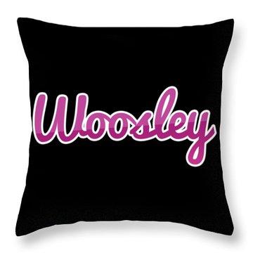 Woosley #woosley Throw Pillow