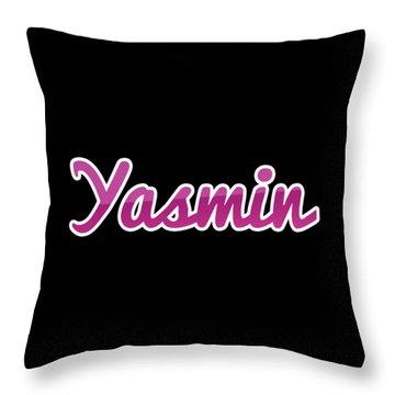 Yasmin #yasmin Throw Pillow