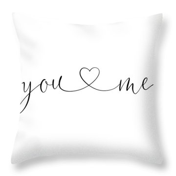 You And Me Black And White Throw Pillow