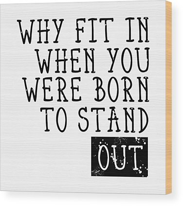 Stand Out Wood Prints