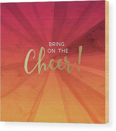 Cheer Wood Prints
