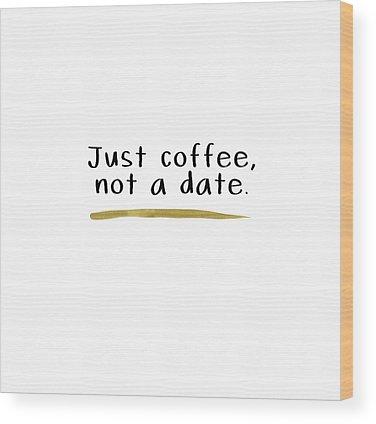 Funny Coffee Wood Prints