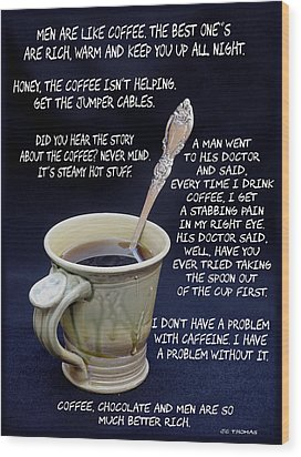 Coffee Humor Wood Print