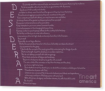 Desiderata 5 Wood Print by Wendy Wilton