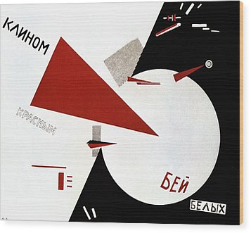 Drive Red Wedges In White Troops 1920 Wood Print by Lazar Lissitzky
