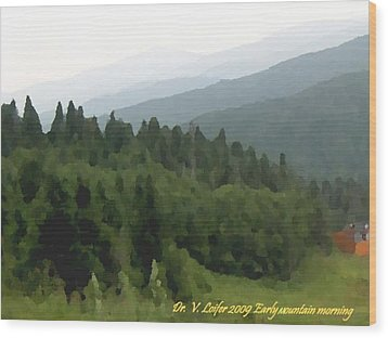Early Mountain Morning Wood Print by Dr Loifer Vladimir