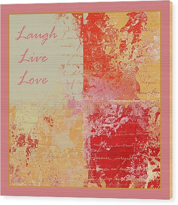 Feuilleton De Nature - Laugh Live Love - 01efr01 Wood Print by Variance Collections