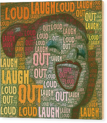 Wood Print featuring the photograph  Laugh Out Loud  by Linda Weinstock
