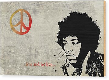 ... Live And Let Live ...  Wood Print by Andrea Kollo
