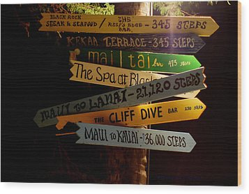 Maui Step Sign Wood Print by DerekTXFactor Creative