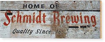 Old Schmidt Brewery  Wood Print