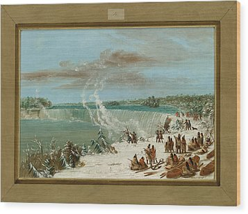 Portage Around The Falls Of Niagara At Table Rock Wood Print by George Catlin