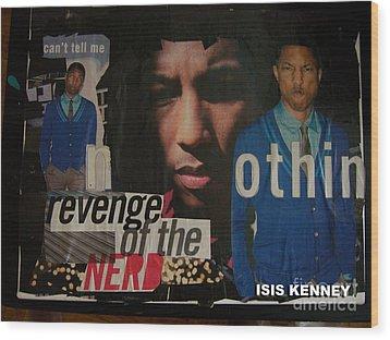 Revenge Of The Nerd Pharrell Williams Wood Print by Isis Kenney
