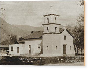 Wood Print featuring the photograph  St. Thomas Aquinas Catholic Church  Ojai Cal 1920 by California Views Mr Pat Hathaway Archives