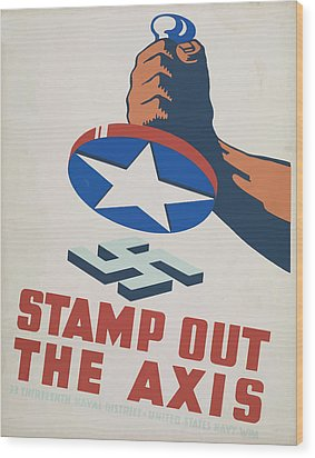 Stamp Out The Axis Wood Print by American Classic Art