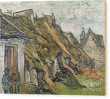 Thatched Cottages In Chaponval Wood Print by Vincent van Gogh