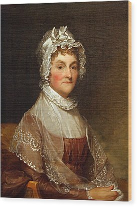 Wood Print featuring the photograph Abigail Smith Adams By Gilbert Stuart by Cora Wandel