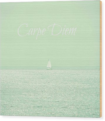 Carpe Diem Wood Print